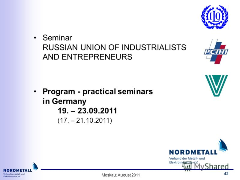 Moskau; August 2011 43 Seminar RUSSIAN UNION OF INDUSTRIALISTS AND ENTREPRENEURS Program - practical seminars in Germany 19. – 23.09.2011 (17. – 21.10.2011)