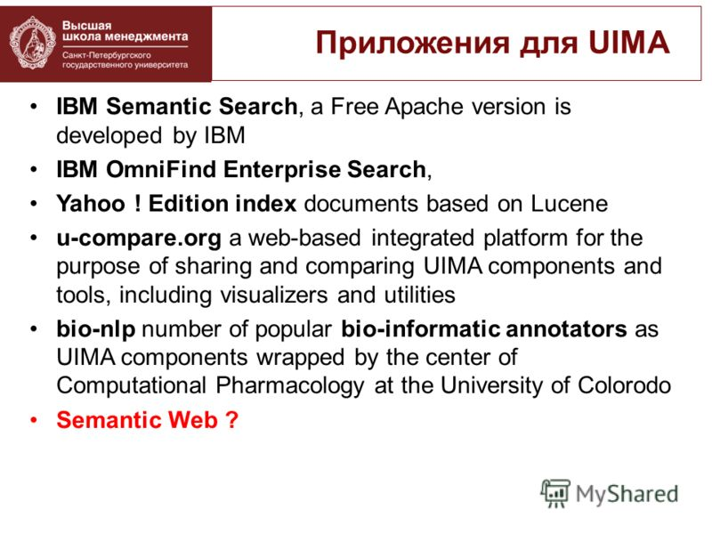 IBM Semantic Search, a Free Apache version is developed by IBM IBM OmniFind Enterprise Search, Yahoo ! Edition index documents based on Lucene u-compare.org a web-based integrated platform for the purpose of sharing and comparing UIMA components and