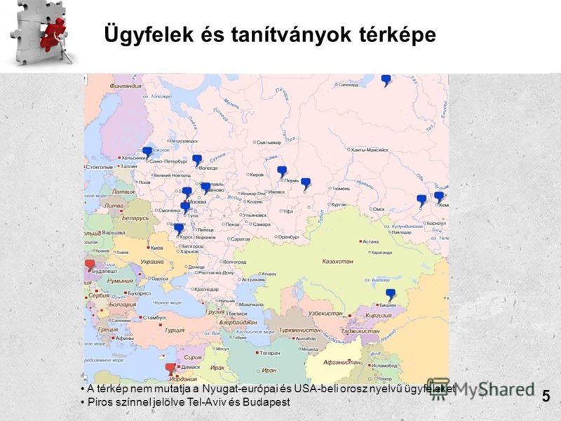 Ügyfelek és tanítványok térképe A térkép nem mutatja a Nyugat-európai és USA-beli orosz nyelvű ügyfeleket Piros színnel jelölve Tel-Aviv és Budapest 5