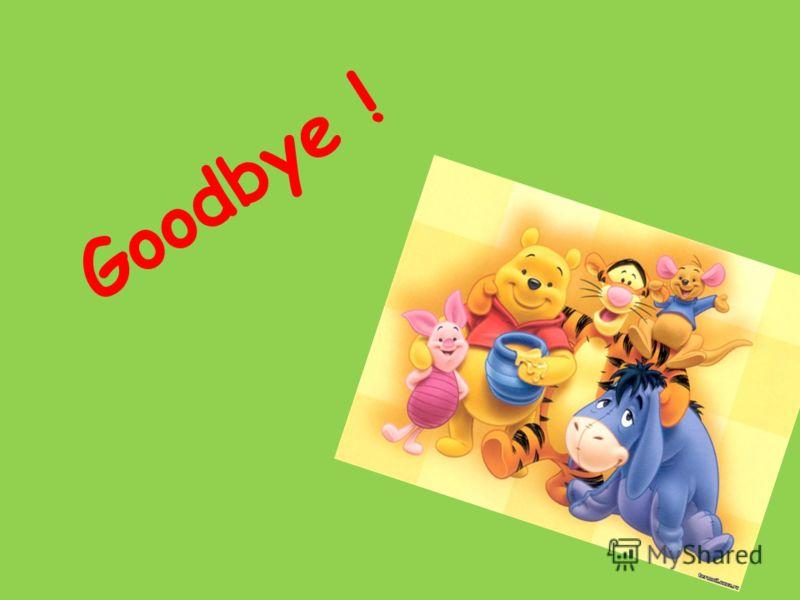 Goodbye !