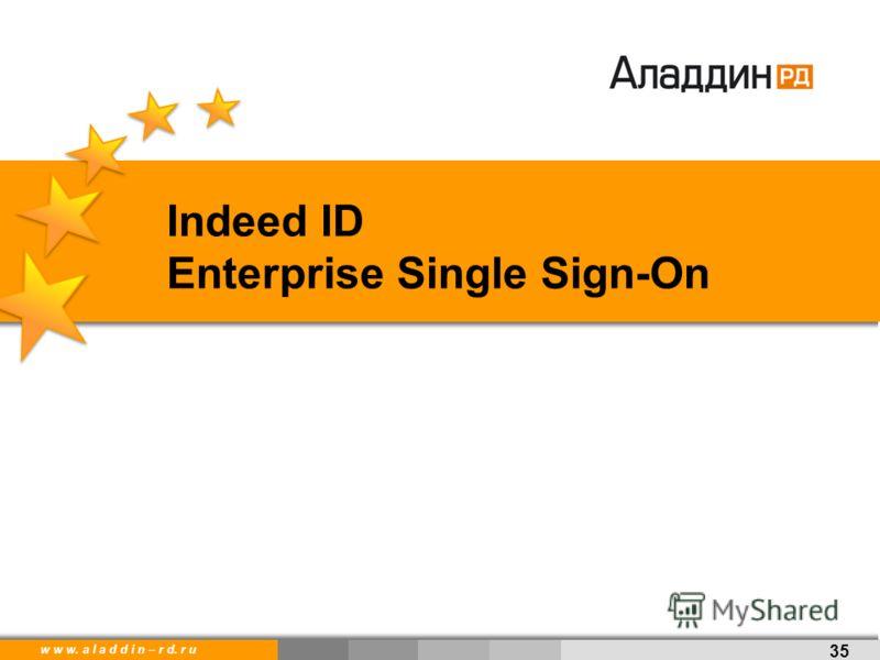 w w w. a l a d d i n. r uw w w. a l a d d i n – r d. r u Indeed ID Enterprise Single Sign-On 35