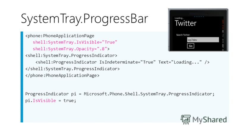 SystemTray.ProgressBar  ProgressIndicator pi = Microsoft.Phone.Shell.SystemTray.ProgressIndicator; pi.IsVisible = true;