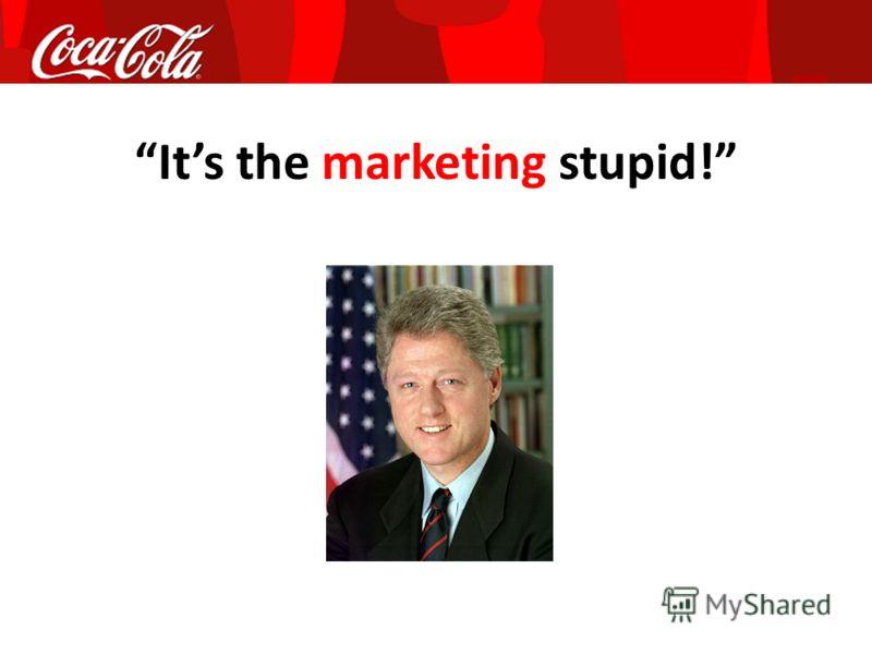 Its the marketing stupid!