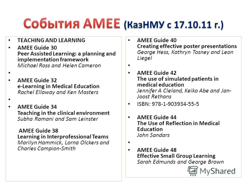 TEACHING AND LEARNING AMEE Guide 30 Peer Assisted Learning: a planning and implementation framework Michael Ross and Helen Cameron AMEE Guide 32 e-Learning in Medical Education Rachel Ellaway and Ken Masters AMEE Guide 34 Teaching in the clinical env