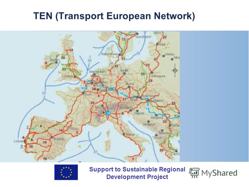 Support to Sustainable Regional Development Project TEN (Transport European Network)