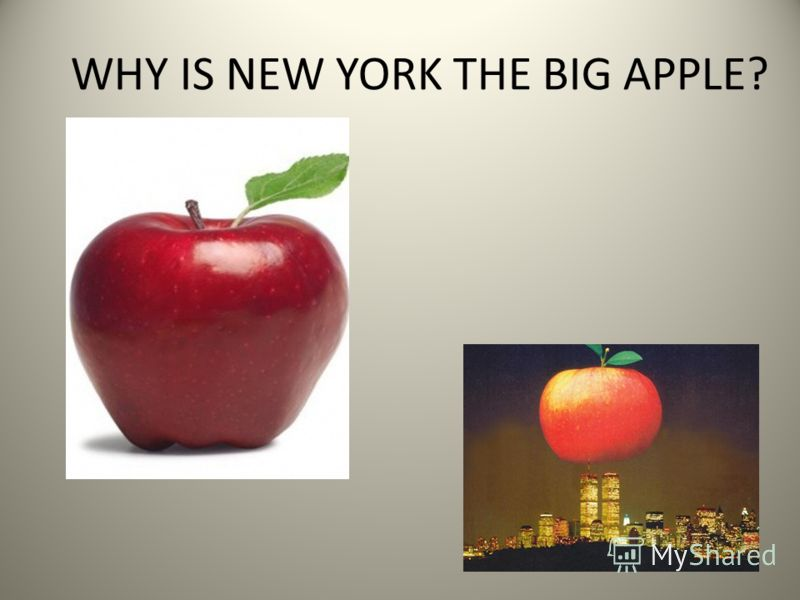 WHY IS NEW YORK THE BIG APPLE?