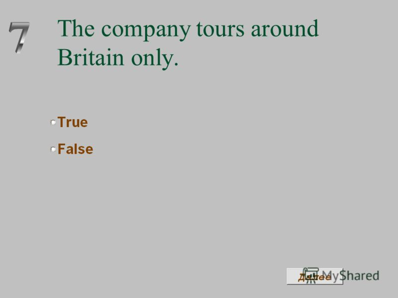 The company tours around Britain only.