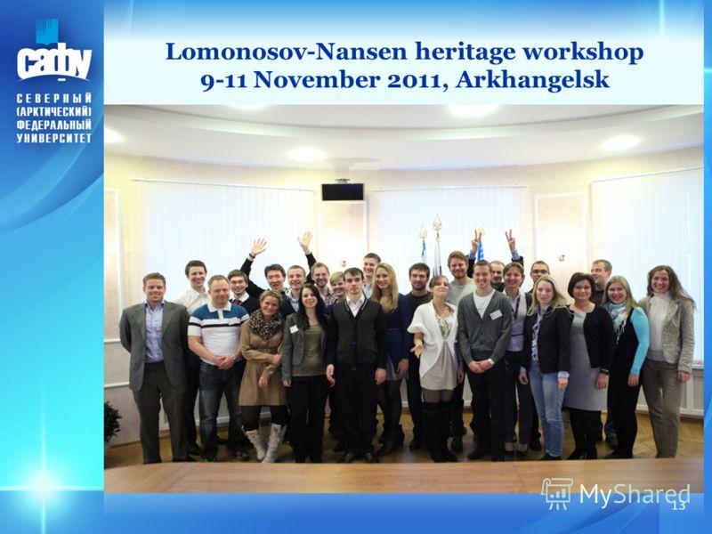 13 Lomonosov-Nansen heritage workshop 9-11 November 2011, Arkhangelsk