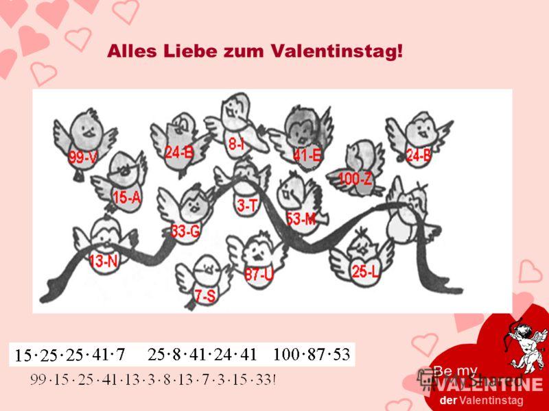 Alles Liebe zum Valentinstag! der Valentinstag
