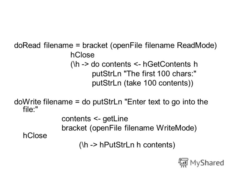 doRead filename = bracket (openFile filename ReadMode) hClose (\h -> do contents