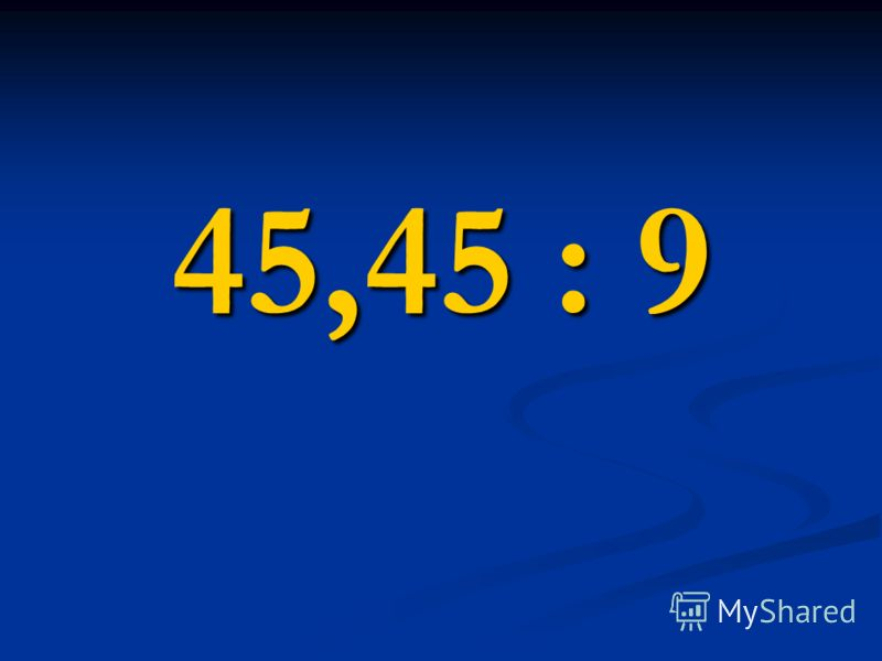 45,45 : 9