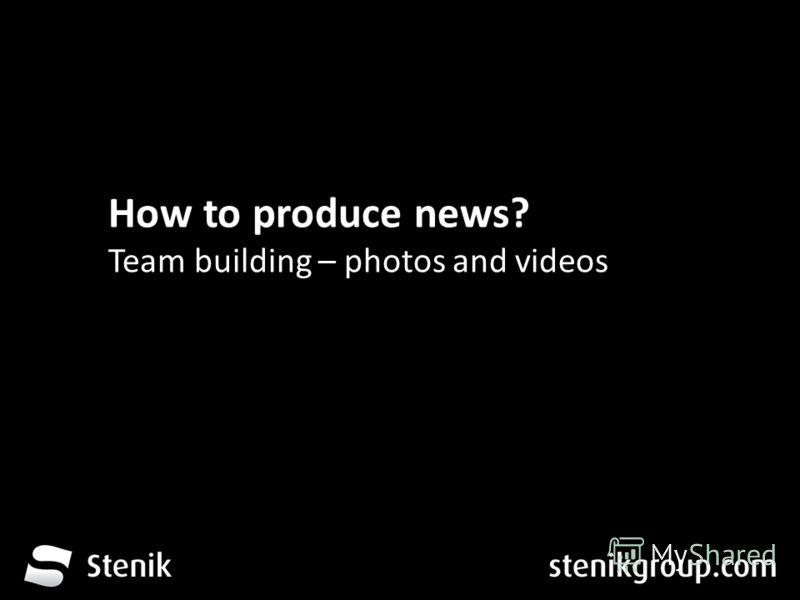 За 12 месеца от трета глуха до устите на хората How to produce news? Team building – photos and videos