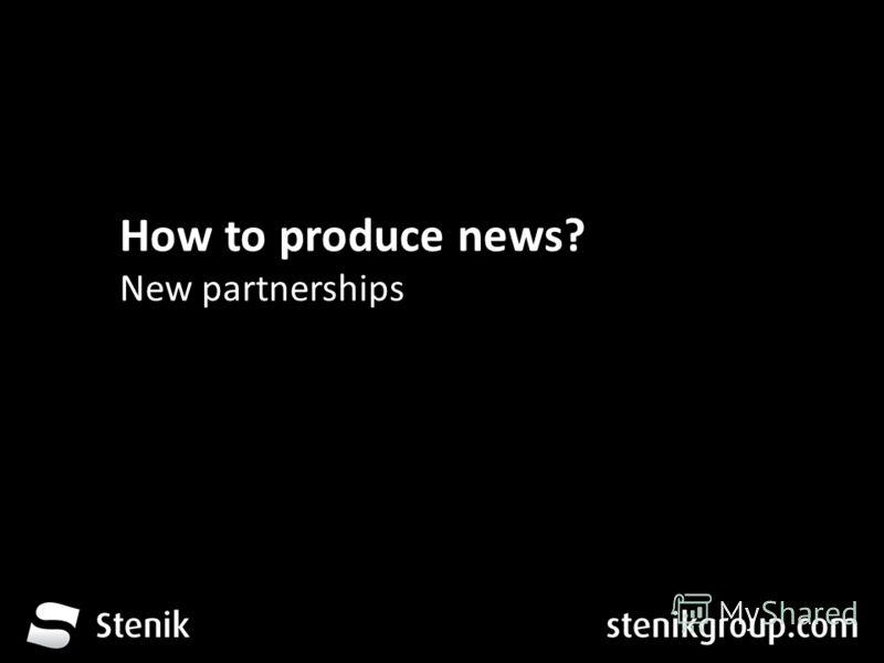 За 12 месеца от трета глуха до устите на хората How to produce news? New partnerships