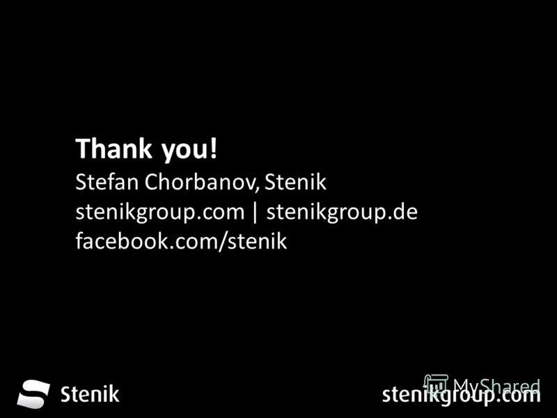 За 12 месеца от трета глуха до устите на хората Thank you! Stefan Chorbanov, Stenik stenikgroup.com | stenikgroup.de facebook.com/stenik