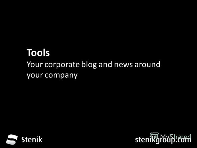За 12 месеца от трета глуха до устите на хората Tools Your corporate blog and news around your company
