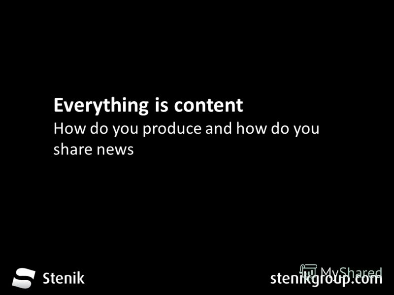 За 12 месеца от трета глуха до устите на хората Everything is content How do you produce and how do you share news