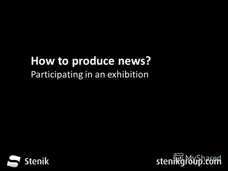 За 12 месеца от трета глуха до устите на хората How to produce news? Participating in an exhibition