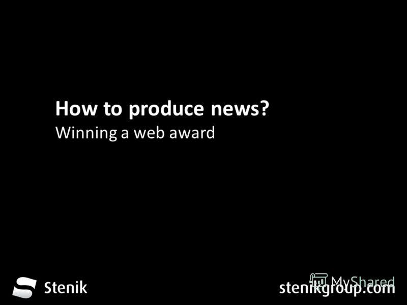 За 12 месеца от трета глуха до устите на хората How to produce news? Winning a web award