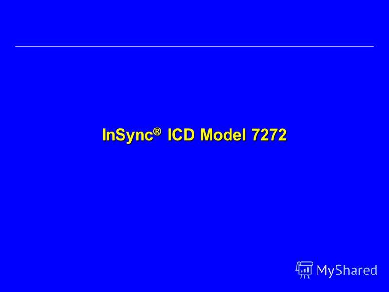 InSync ® ICD Model 7272