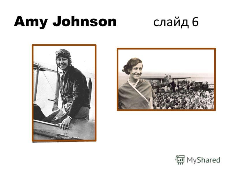 Amy Johnson слайд 6