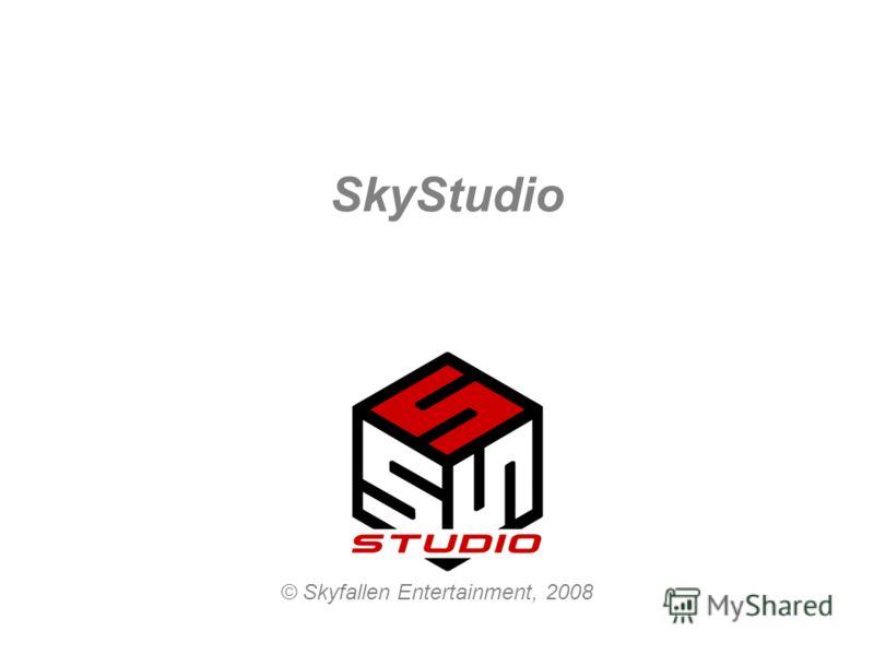 SkyStudio © Skyfallen Entertainment, 2008
