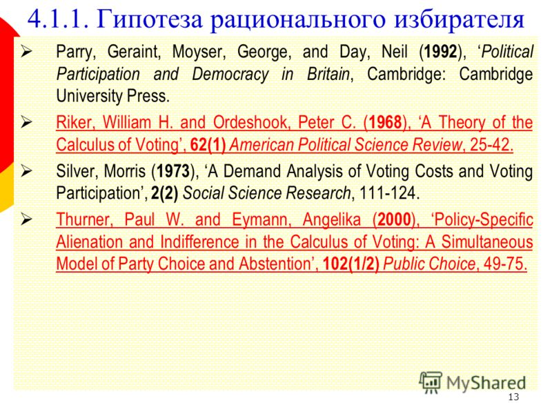 13 Parry, Geraint, Moyser, George, and Day, Neil ( 1992 ), Political Participation and Democracy in Britain, Cambridge: Cambridge University Press. Riker, William H. and Ordeshook, Peter C. ( 1968 ), A Theory of the Calculus of Voting, 62(1) American