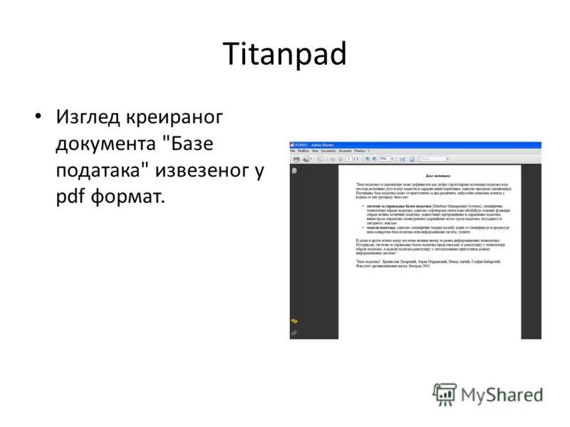Titanpad Изглед креираног документа Базе података извезеног у pdf формат.