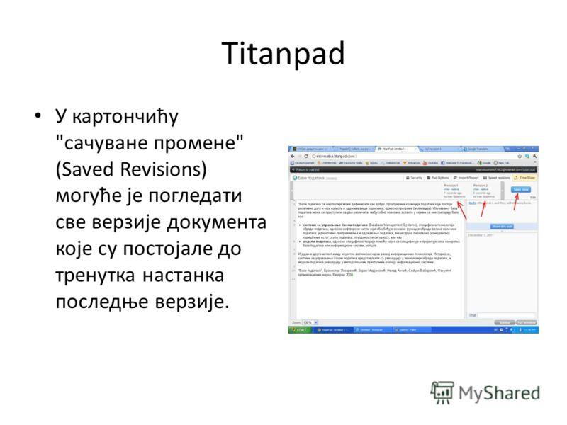 Titanpad У картончићу сачуване промене (Saved Revisions) могуће је погледати све верзије документа које су постојале до тренутка настанка последње верзије.