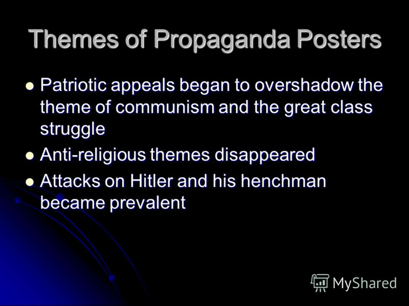 Themes of Propaganda Posters Patriotic appeals began to overshadow the theme of communism and the great class struggle Patriotic appeals began to overshadow the theme of communism and the great class struggle Anti-religious themes disappeared Anti-re