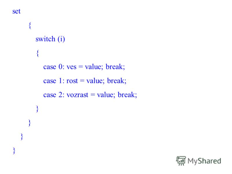 set { switch (i) { case 0: ves = value; break; case 1: rost = value; break; case 2: vozrast = value; break; }