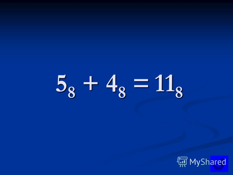 5 8 + 4 8 = 11 8