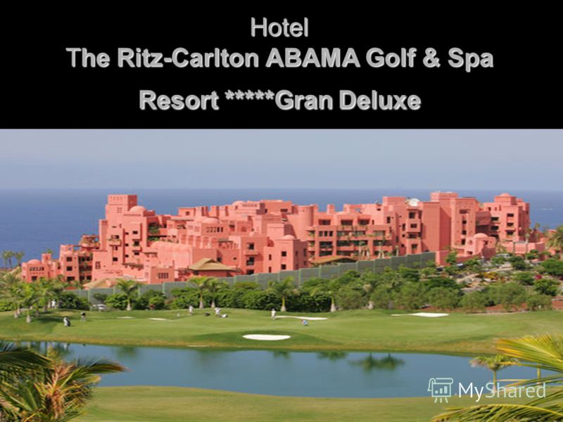 Hotel The Ritz-Carlton ABAMA Golf & Spa Resort *****Gran Deluxe