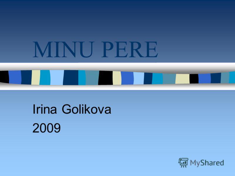 MINU PERE Irina Golikova 2009