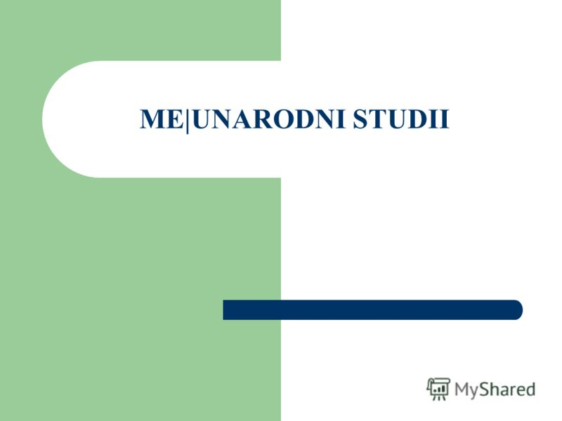 ME|UNARODNI STUDII