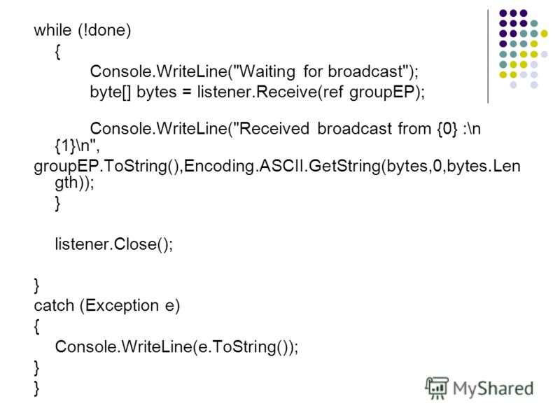 while (!done) { Console.WriteLine(
