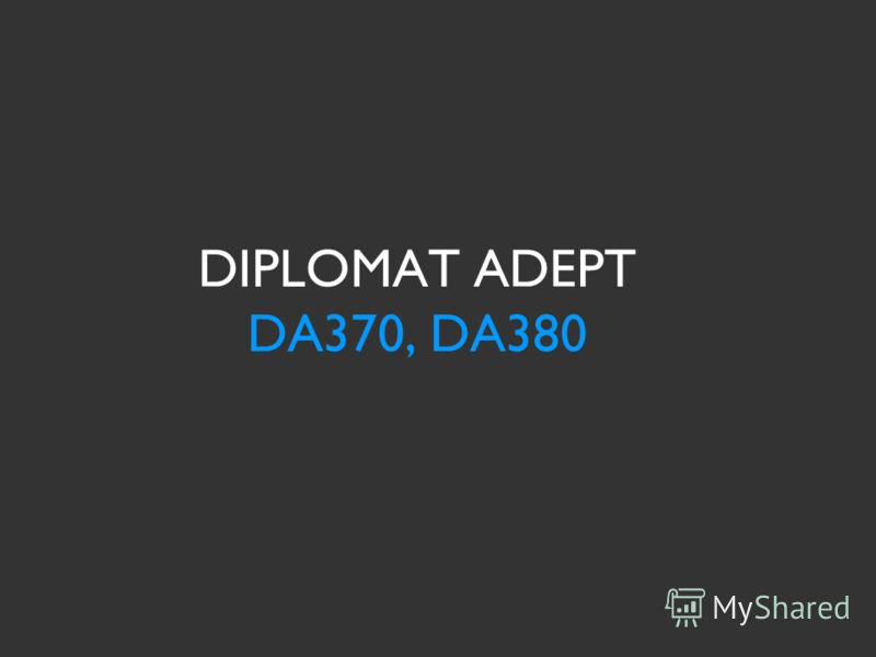 DIPLOMAT ADEPT DA370, DA380