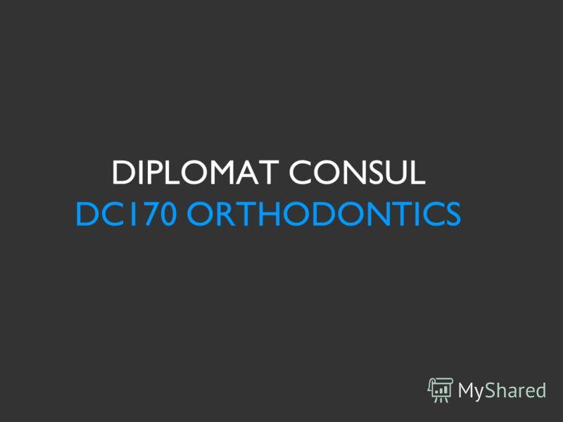 DIPLOMAT CONSUL DC170 ORTHODONTICS