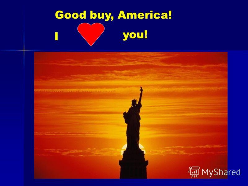 Good buy, America! I you!