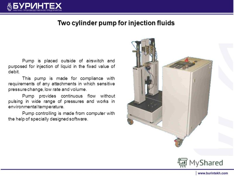 Two cylinder pump for injection fluids Pump is placed outside of airswitch and purposed for injection of liquid in the fixed value of debit. This pump is made for compliance with requirements of any attachments in which sensitive pressure change, low