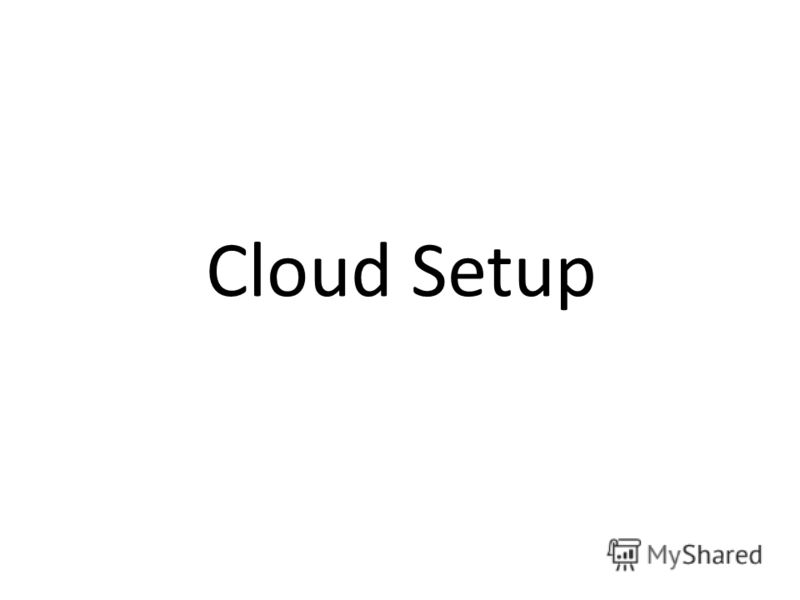 Cloud Setup