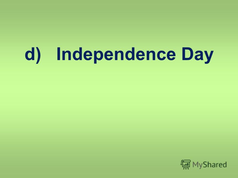 d) Independence Day