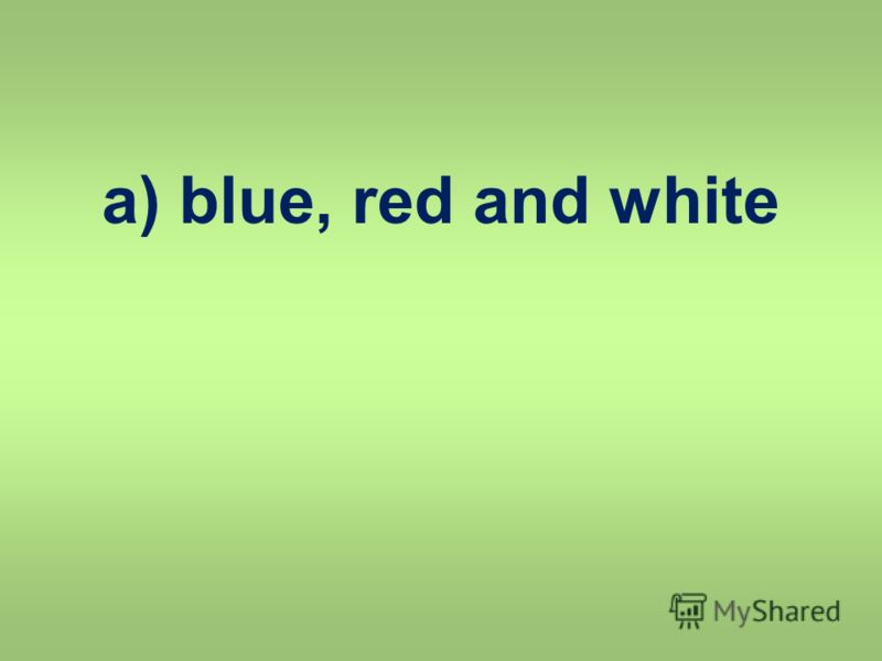 a) blue, red and white