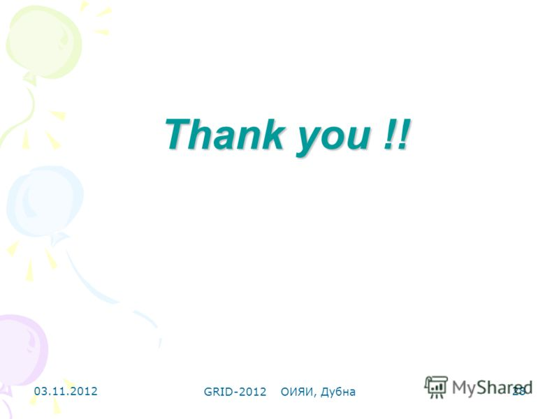 03.11.2012 GRID-2012 ОИЯИ, Дубна 28 Thank you !!