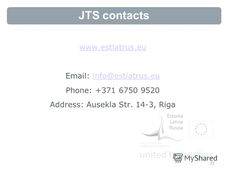 JTS contacts www.estlatrus.eu Email: info@estlatrus.euinfo@estlatrus.eu Phone: +371 6750 9520 Address: Ausekla Str. 14-3, Riga 35
