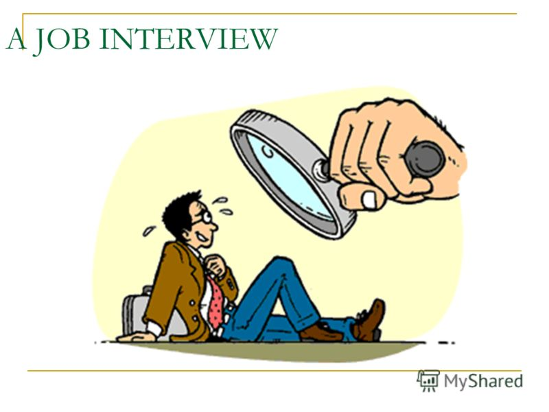 A JOB INTERVIEW