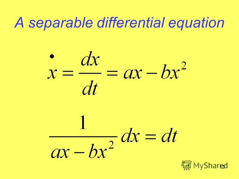 13 A separable differential equation