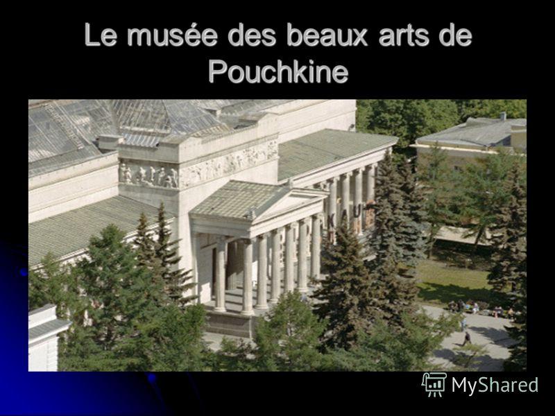Le musée des beaux arts de Pouchkine