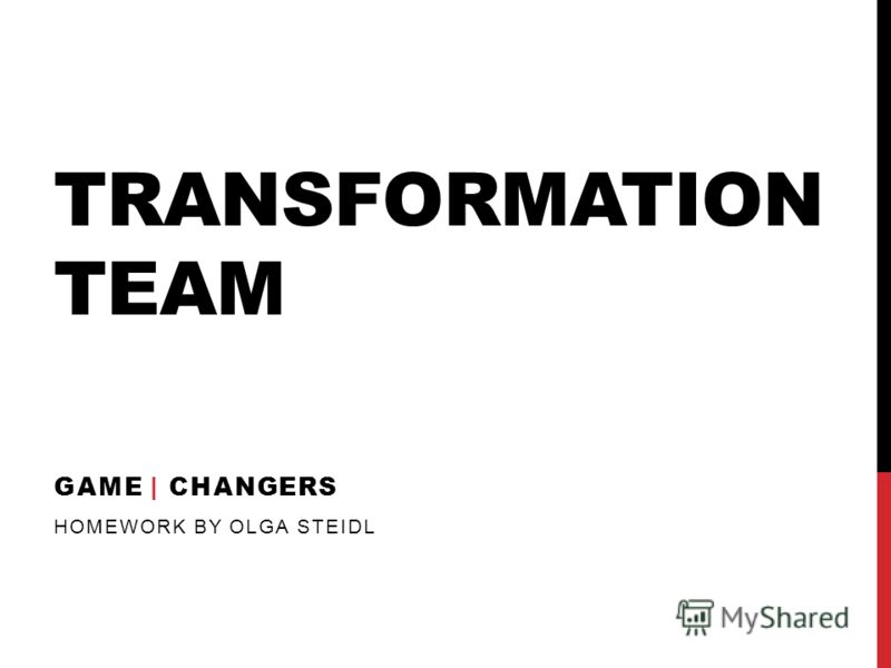 TRANSFORMATION TEAM GAME | CHANGERS HOMEWORK BY OLGA STEIDL