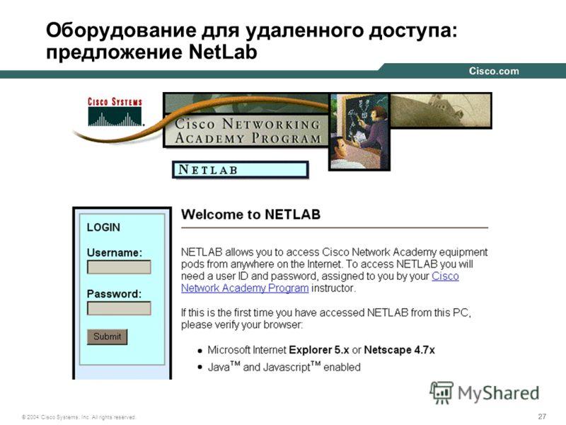 27 © 2004 Cisco Systems, Inc. All rights reserved. Оборудование для удаленного доступа: предложение NetLab