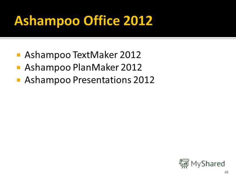 Ashampoo TextMaker 2012 Ashampoo PlanMaker 2012 Ashampoo Presentations 2012 48